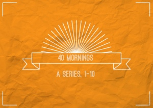 40Mornings1
