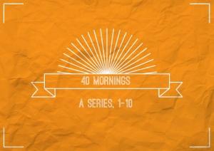 40Mornings1