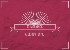 40Mornings3